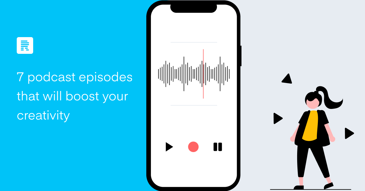 7-podcast-episodes-that-will-boost-your-creativity