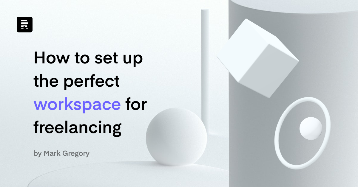 How to Set Up the Perfect Workspace for Freelancing